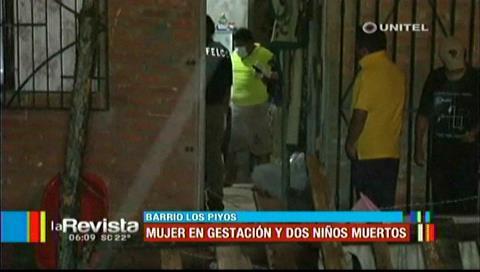 Santa Cruz: Hallan muertos a una embarazada y sus 2 hijos en el barrio Los Piyos