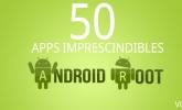50 aplicaciones imprescindibles para un Android con root (I)