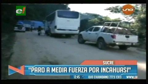 Reportan que el paro de chuquisaqueños en defensa de Incahuasi es parcial