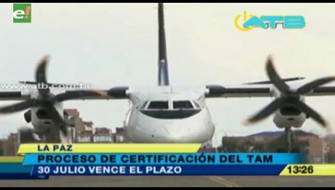 TAM espera llegada de una aeronave que certificará sus vuelos comerciales