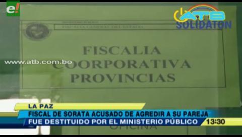 Fiscal de Sorata fue destituido por agredir a su pareja