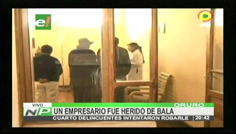 Oruro: Delincuentes hieren a balazos a empresario