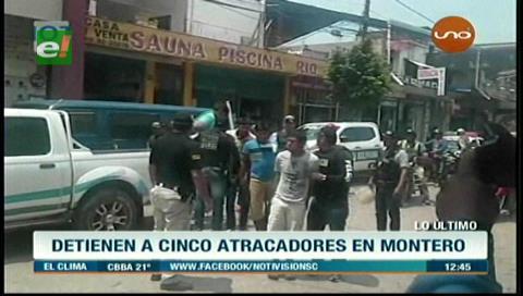 Detienen a cinco atracadores en Montero