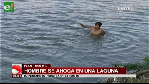 Hombre se ahogó en una laguna por el Plan Tres Mil