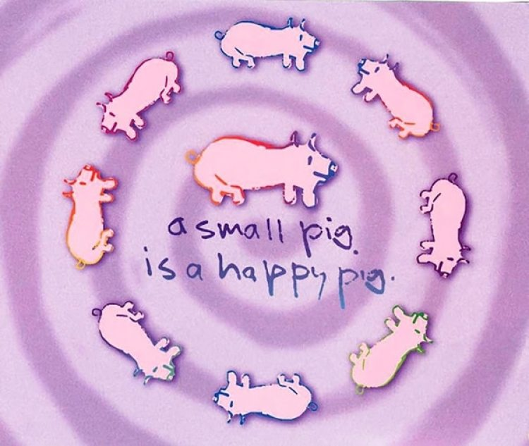 Small Pig, Happy Pig.