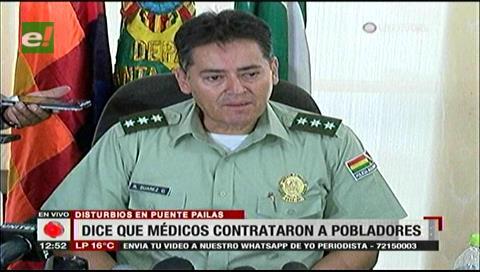 Comandante acusa a médicos de contratar personas para enfrentarse a la Policía