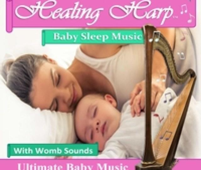 Bethan Myfanwy Hughes Healing Harp Baby Sleep Music