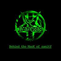 BrainDead: Behind the Mask of Sanity