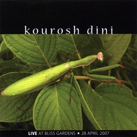 KOUROSH DINI: Live at Bliss Gardens