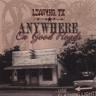 LEAVING, TX: Anywhere On Good Roads