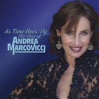 ANDREA MARCOVICCI: As Time Goes By: The Best of Andrea Marcovicci