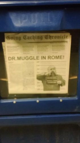 Dr. Muggle In Rome, Good Job by the Going Caching Crew