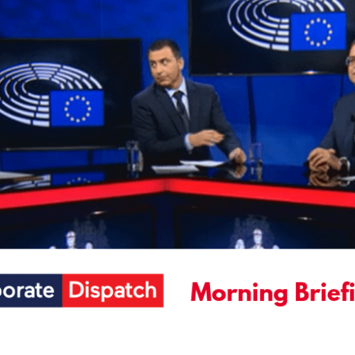 Corporate Dispatch Morning Briefing – Thursday 23rd May 2019