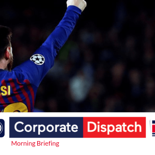Corporate Dispatch Morning Briefing, Thursday 2nd May 2019