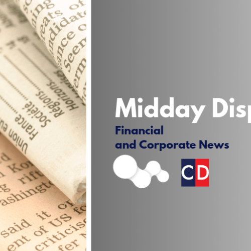 Midday Corporate Dispatch – Financial and Corporate News