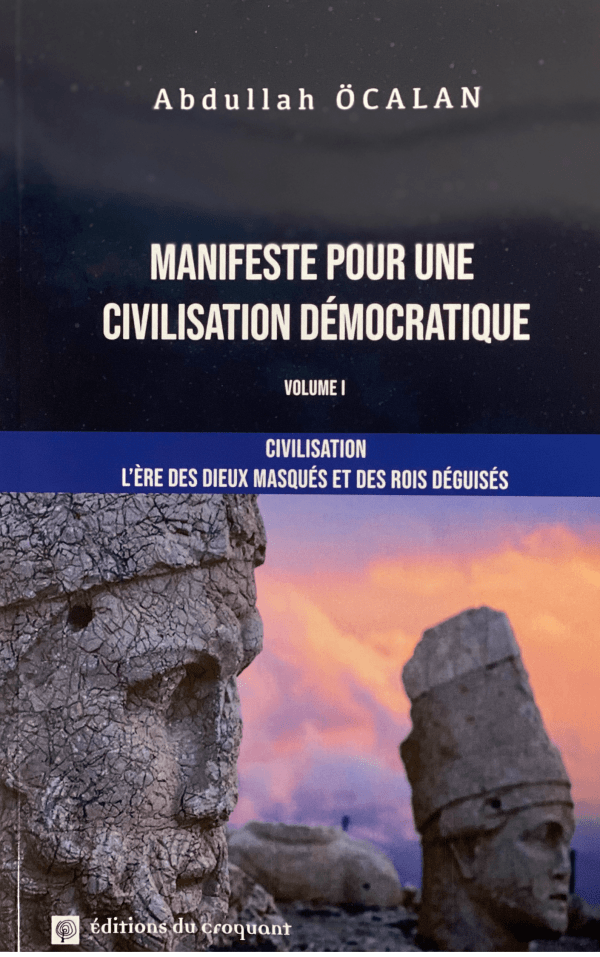 Abdullah Ocalan - Manifeste pour une civilisation démocratique - Volume 1