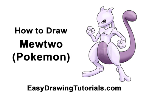 How To Draw Mewtwo From Pokemon Step By Step Pictures
