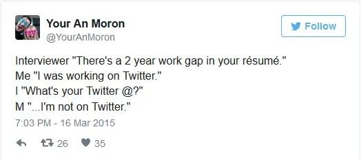 youranmoron resume gap tweet