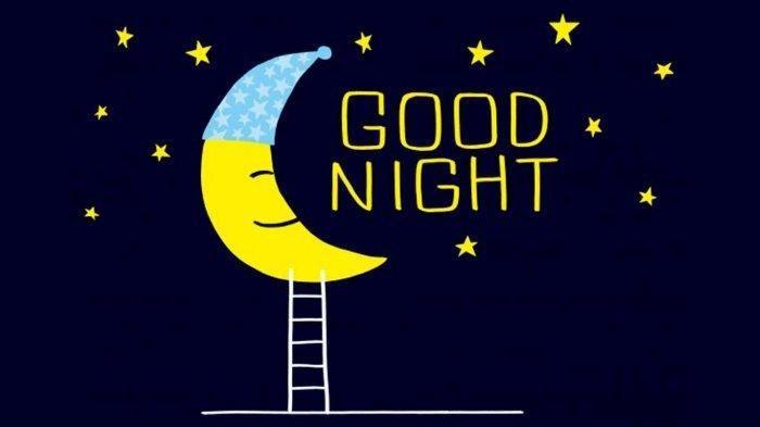 A night hug warms the heart, a night kiss brightens the day, and a good morning to start your day! Ucapan Selamat Malam Buat Orang Tersayang Menggunakan Bahasa Inggris Tribun Jogja