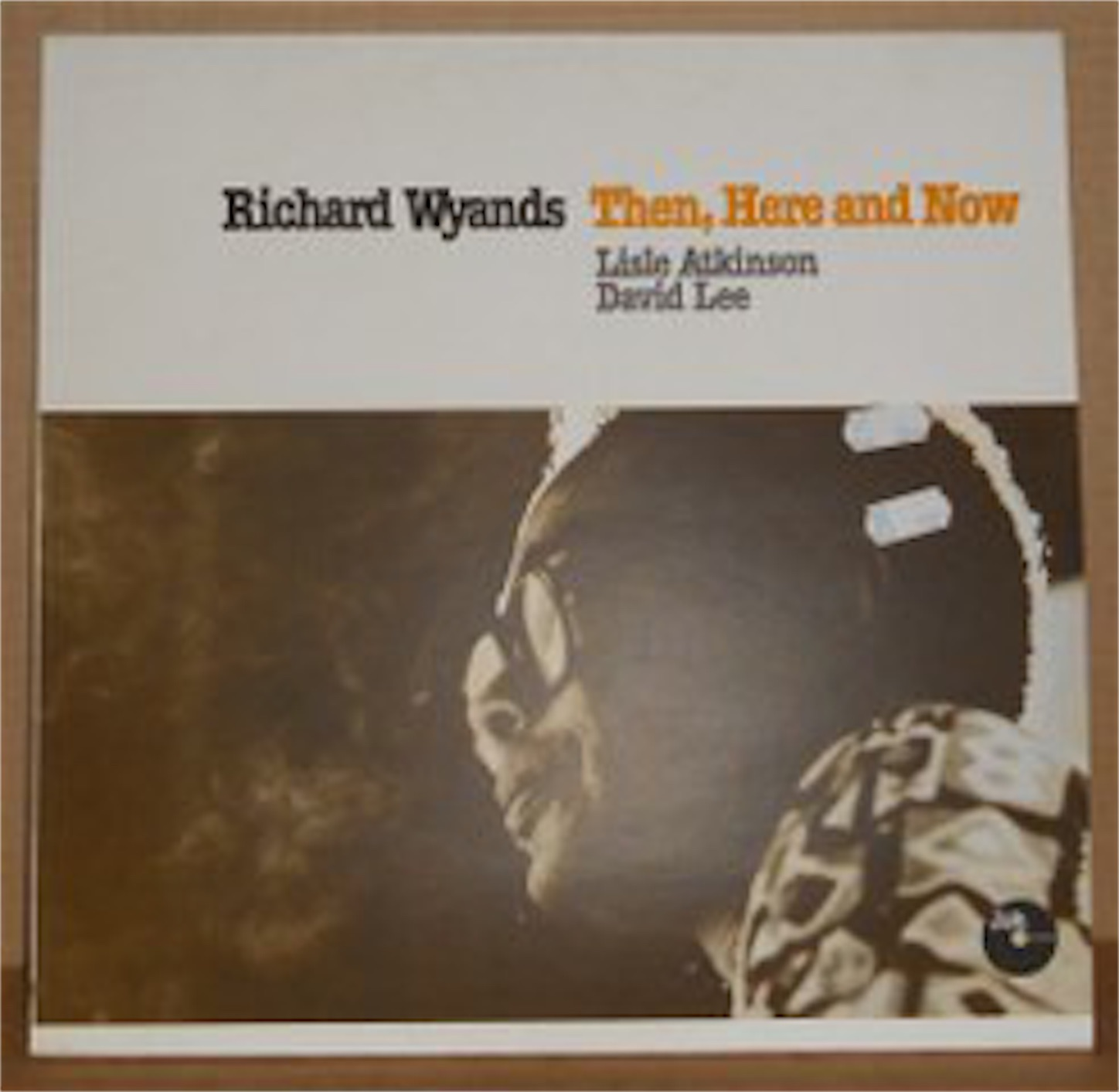 Richard Wyands Then Here And Now