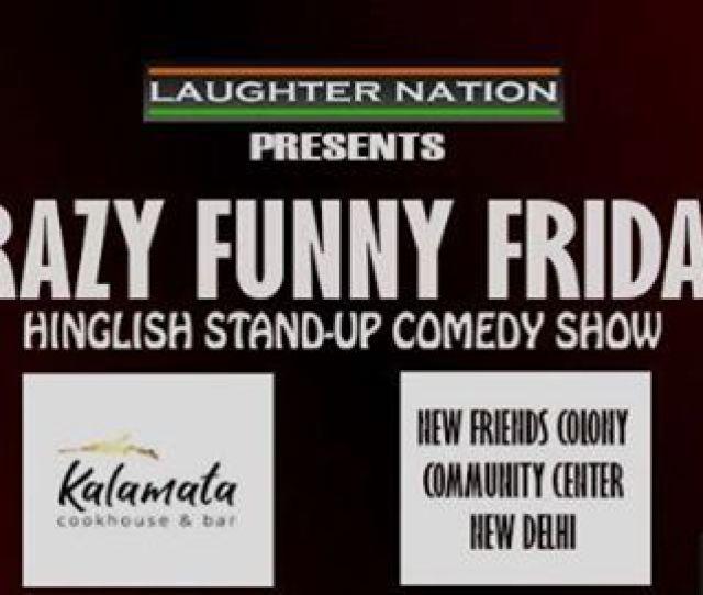 Crazy Funny Fridays Hindi Stand Up Comedy Show At Kalamata Cookhouse Bar New Delhi