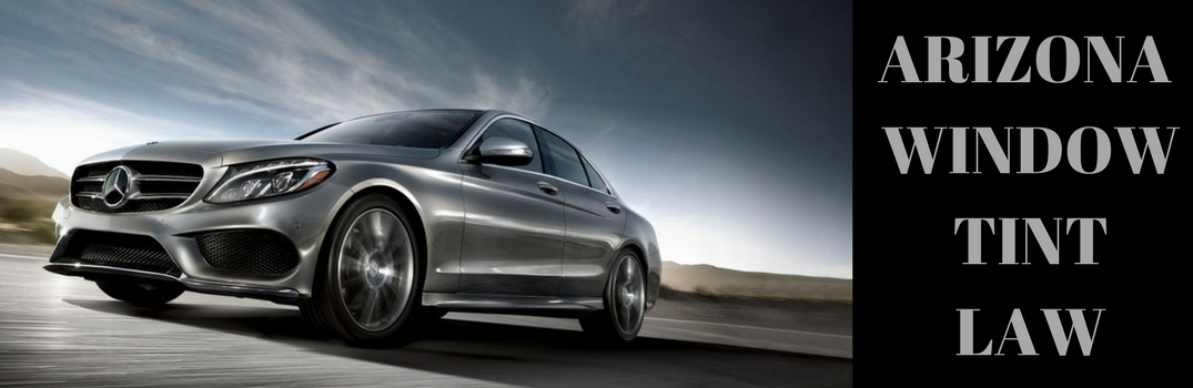 What Is The Window Tint Law In Arizona Mercedes Benz Of Gilbert