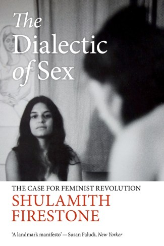 Image result for The Dialectic of Sex : The Case For Feminist Revolution