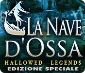 Hallowed Legends: La Nave d'Ossa Edizione Speciale