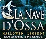 Hallowed Legends: La Nave d'Ossa Edizione Speciale
