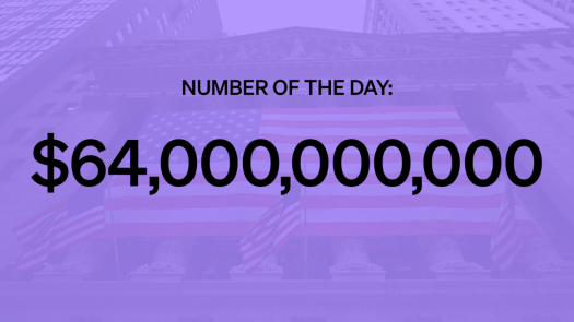 Number of the Day: $64,000,000,000