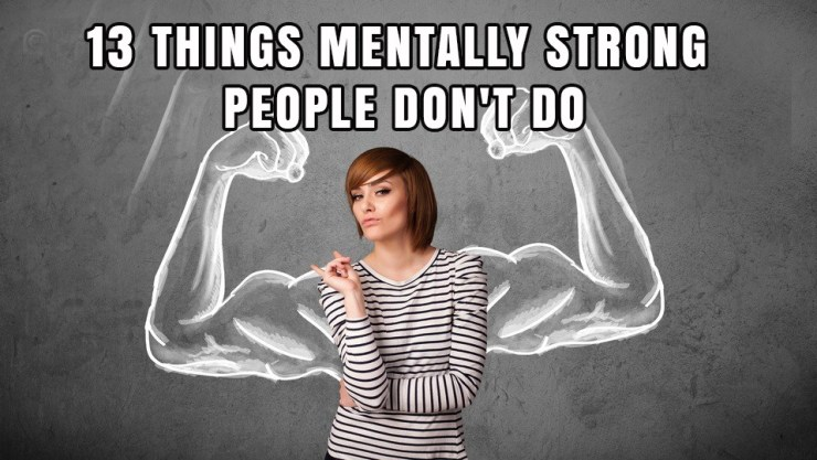 Image result for Mentally Strong People: The 13 Things They Avoid