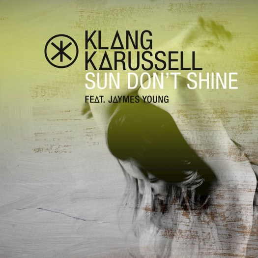 "Cover Art for Klangkarussell's ""Sun Don't Shine"" featuring Jaymes Young"