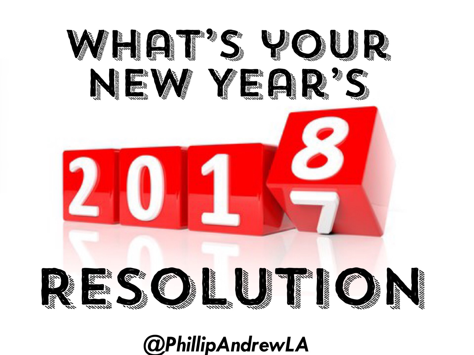 What S Your New Year S Resolution Phillip Andrew Medium