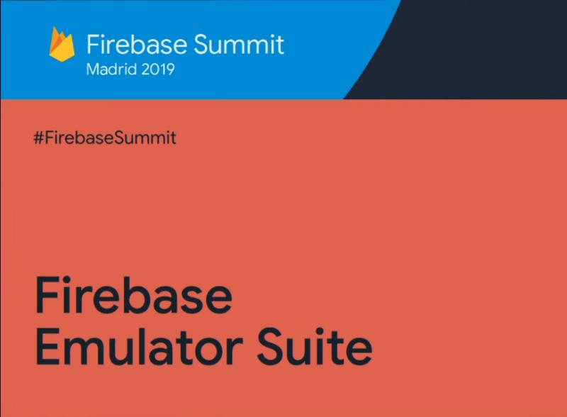 Firebase Emulator Suite…….(Firebase 2019)