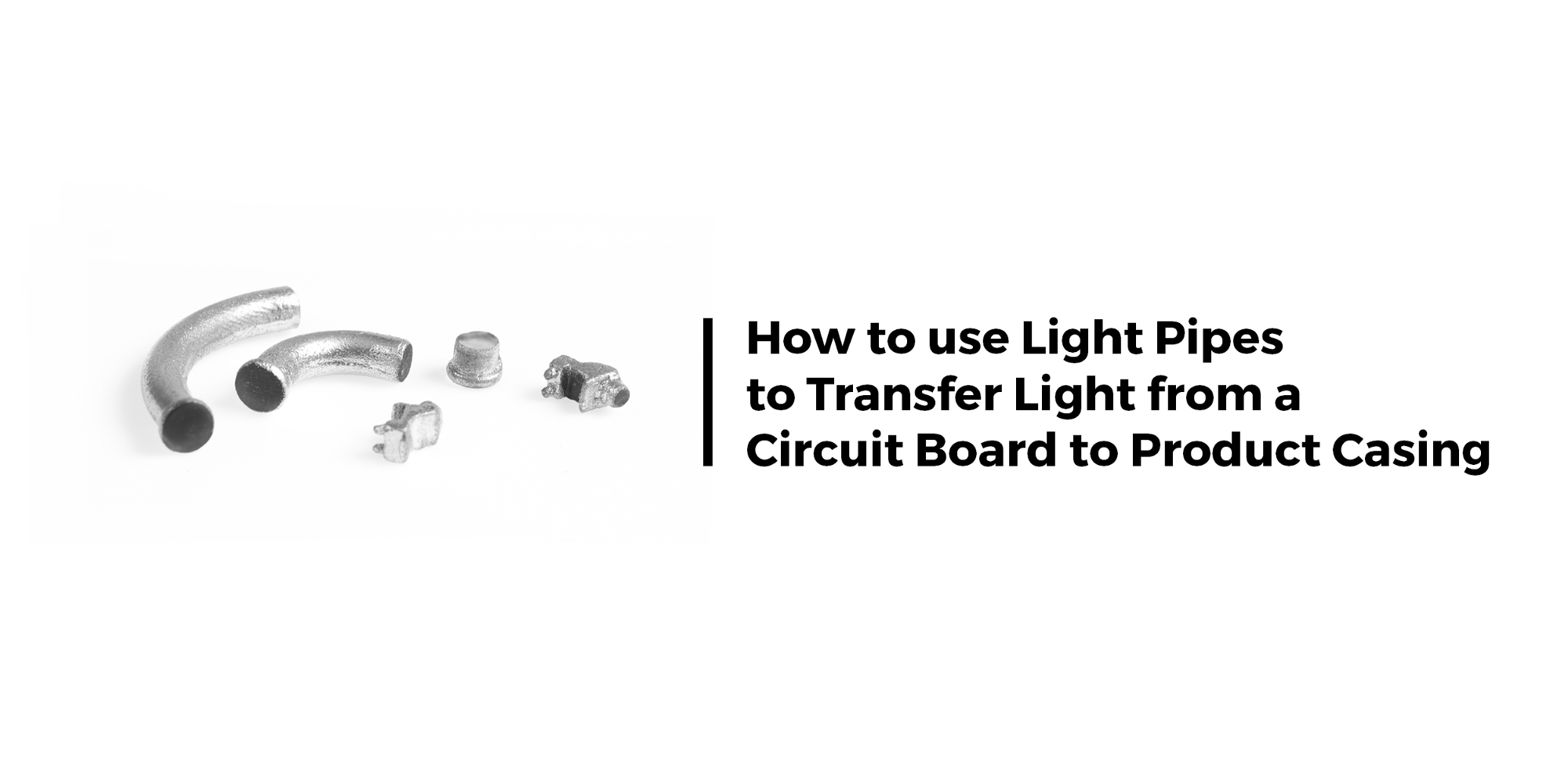 How To Use Light Pipes To Transfer Light From A Circuit
