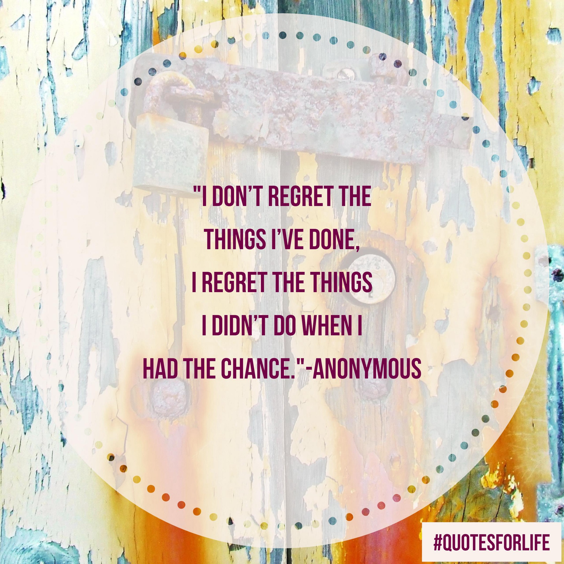 I Done I I Regret I Dont Chance Things Things I Have Didnt Do Had Wen Regret
