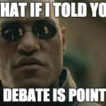 A Pointless Debate