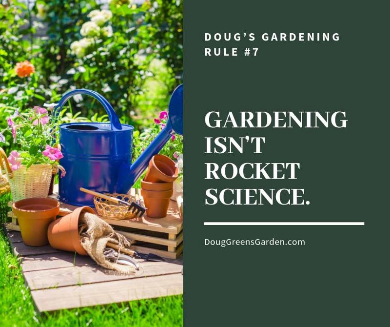 Doug Greens Garden Rule #2 Gardening Isnt Rocket Science
