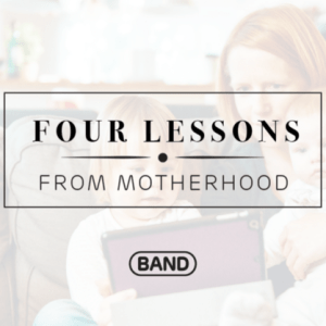 Four Lessons from Motherhood to Make You a Better Leader