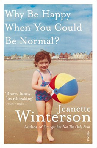 The cover of Jeanette Winterson's 'Why Be Happy When You Could Be Normal?' It features a grainy photograph of a young child wearing a swimming costume and holding a colourful inflatable ball