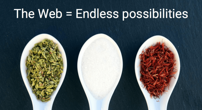 The web = Endless possibilities