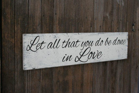 Download Let All That You Do Be Done In Love Wood from ...