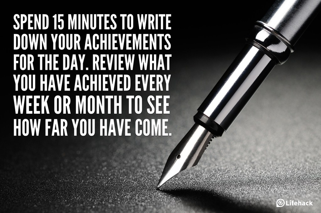 https://i2.wp.com/cdn-media-1.lifehack.org/wp-content/files/2013/02/Spend-15-Minutes-to-write-down-your-achievements-for-the-day.-Review-what-you-have-achieved-every-week-or-month-to-see-how-far-you-have-come.-1024x680.jpg