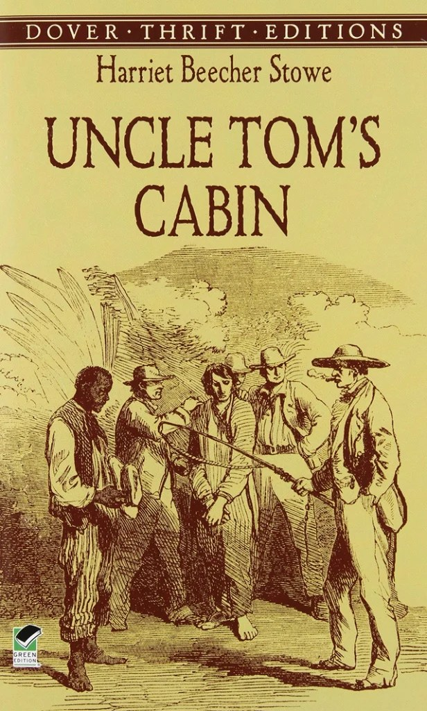 Uncle Tom's Cabin by Harriet Beecher Stowe (image credit Dover) VIA Amazon.com