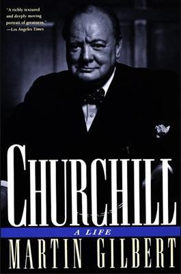 Churchill A Life by Sir Martin Gilbert