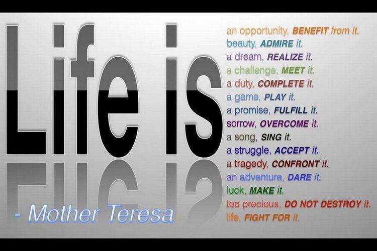 Life is...Mother Teresa