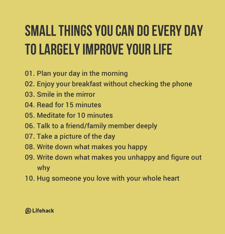 small things you can do every day to largely improve your life