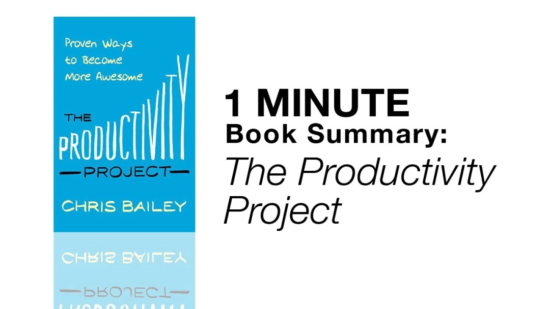 1 Minute Book Summary: The Productivity Project