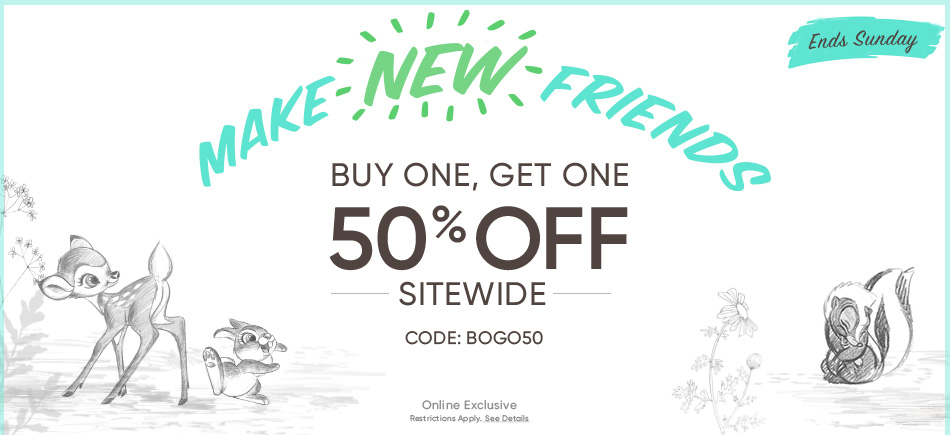 Make New Friends - Ends Sunday - Buy One, Get One 50% Off Sitewide - CODE: BOGO50 - Online Exclusive - Restrictions Apply. See Details