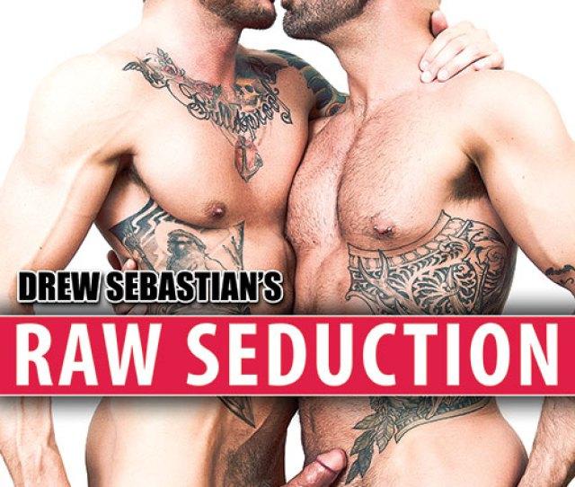 Drew Sebastians Raw Seduction